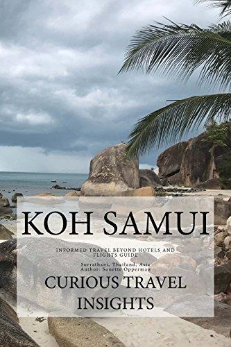 Koh Samui: INFORMED TRAVEL beyond HOTELS and FLIGHTS GUIDE
