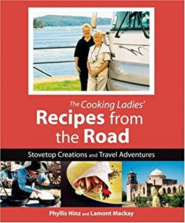 Cooking Ladies' Recipes from the Road: Stovetop Creations and Travel Adventures