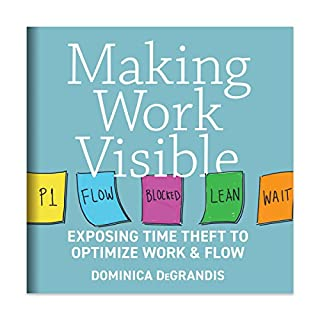 Making Work Visible: Exposing Time Theft to Optimize Work & flow                   By:                                                                                                                                 Dominica Degrandis                               Narrated by:                                                                                                                                 Erin Bennett                      Length: 5 hrs and 10 mins     28 ratings     Overall 4.3