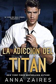 La adicción del titán (El titán de Wall Street nº 2) PDF EPUB Gratis descargar completo