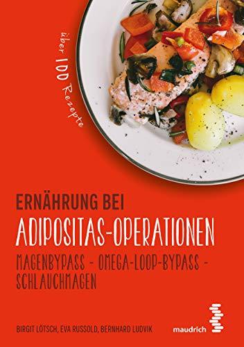 Ernährung bei Adipositas-Operationen: Magenbypass - Omega-Loop-Bypass - Schlauchmagen (maudrich.gesund essen)