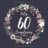 Feliz 60 Cumpleaños: Mujer 60 Años Libro de Visitas Motivo de flores
