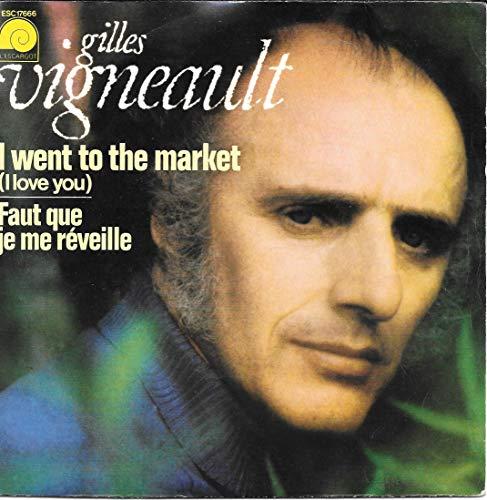 I Went To The Market (I Love You) / Faut Que Je Me Réveille [Vinyle 45 Tours 7]