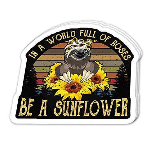 Cool Sticker (3 pcs/Pack, 3x4 inch) in The World Full of Beige Roses Be a Sunflower - Cute Sloth Vintage Perfect for Water Bottle,Laptop,Phone, Extra Durable Vinyl Decal