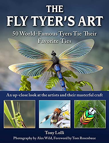 The Fly Tyer's Art: 33 World-Famous Tyers Tie Their Realistic Flies