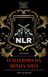 O Mafioso da Minha Vida (NLR - Máfia Nikolaiev Livro 1) (Portuguese Edition)