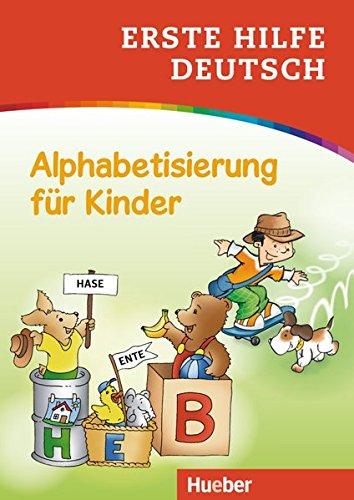 Erste Hilfe Deutsch Alphabetisierung für Kinder: Buch