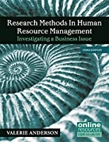 Research Methods in Human Resource Management: Investigating a Business Issue
