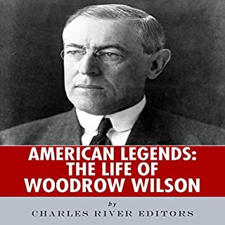 American Legends: The Life of Woodrow Wilson audiobook cover art
