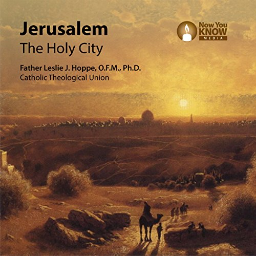 Jerusalem     The Holy City              By:                                                                                                                                 Fr. Leslie J. Hoppe OFM PhD                               Narrated by:                                                                                                                                 Fr. Leslie J. Hoppe OFM PhD                      Length: 4 hrs and 43 mins     1 rating     Overall 5.0