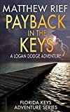 Payback in the Keys: A Logan Dodge Adventure (Florida Keys Adventure Series Book 13)