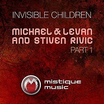 Invisible Children, Pt. 1