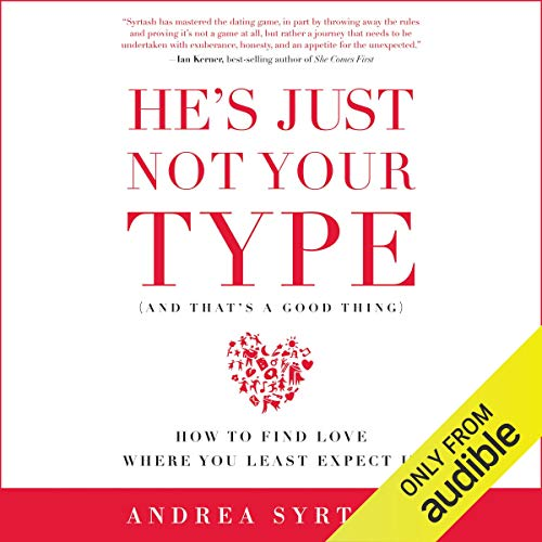 He's Just Not Your Type (And That's a Good Thing) audiobook cover art