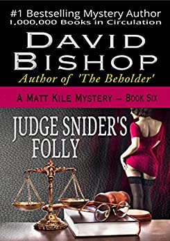 Judge Snider's Folly (The Matt Kile Mystery Series Book 6) by [David Bishop, Paradox Book Covers Formatting]