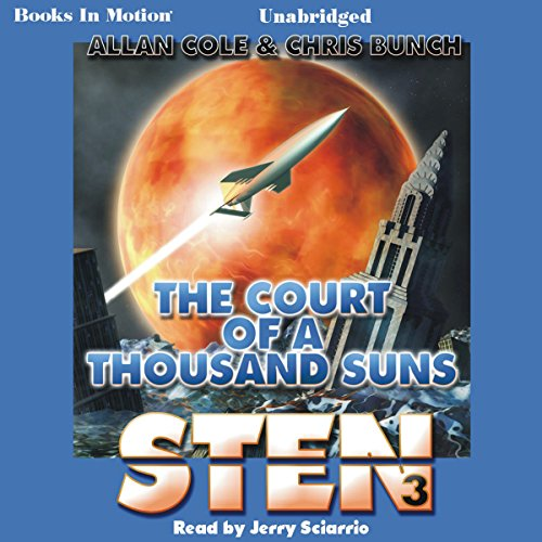 Sten: Court of a Thousand Suns     Sten Series, book 3              By:                                                                                                                                 Allan Cole,                                                                                        Chris Bunch                               Narrated by:                                                                                                                                 Jerry Sciarrio                      Length: 9 hrs and 10 mins     129 ratings     Overall 4.4