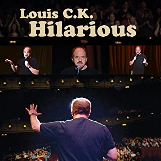 Hilarious                   By:                                                                                                                                 Louis C. K.                           Length: 1 hr and 19 mins     195 ratings     Overall 4.5
