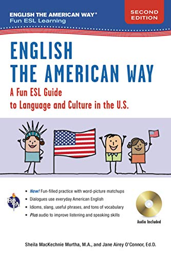 Compare Textbook Prices for English the American Way: A Fun Guide to English Language  English as a Second Language Series Second Edition, Revised Edition ISBN 9780738612362 by Murtha M.A., Sheila MacKechnie,O'Connor Ed.D., Jane Airey