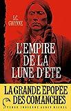 L'Empire de la Lune d'été - Quanah Parker et l'épopée des Comanches, la tribu la plus puissante de l'histoire américaine - Format Kindle - 9782226271785 - 16,99 €