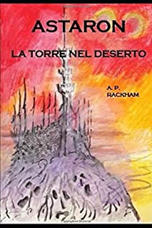 ASTARON: LA TORRE NEL DESERTO (Italian Edition)