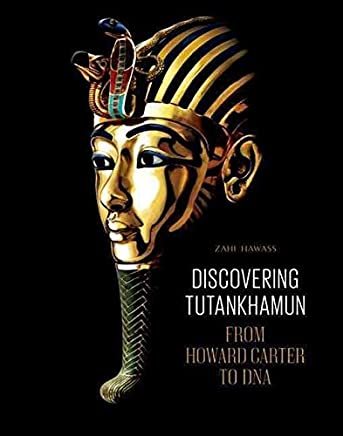 [(Discovering Tutankhamun : From Howard Carter to DNA)] [By (author) Zahi A. Hawass] published on (December, 2013)