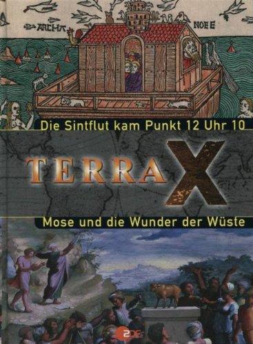 Terra X - Die Sintflut kam Punkt 12 Uhr 10 - Mose und die Wunder der Wüste. 2 Themenberichte in einem Band !