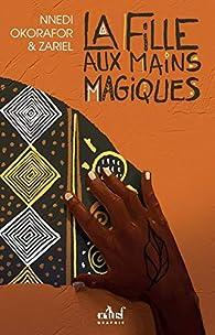 La fille aux mains magiques par Nnedi Okorafor