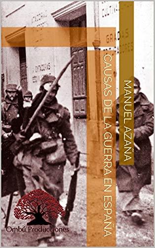Causas de la guerra en España (Spanish Edition)