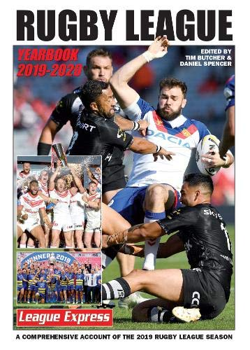 Rugby League Yearbook 2019 - 2020: A Comprehensive Account of the 2019 Season (League Express Rugby League Yearbooks, Band 24)