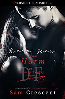 Keep Her From Harm (The Denton Family Legacy Book 4) by [Sam Crescent]