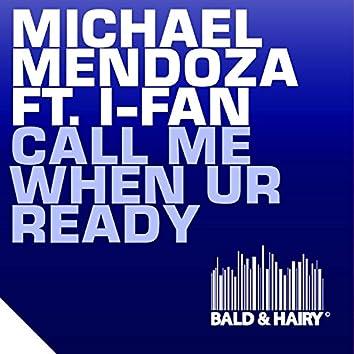 Call Me When UR Ready (feat. I-Fan)