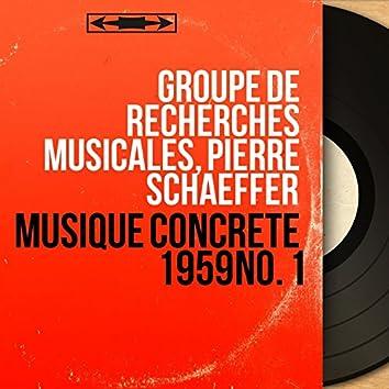 Musique concrète 1959 No. 1 (Mono Version)
