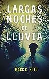 Largas noches de lluvia: Novela Negra | Crimen y suspense en un pueblo aislado