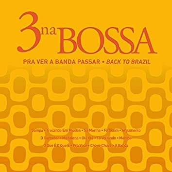 Pra Ver a Banda Passar (Back To Brazil)