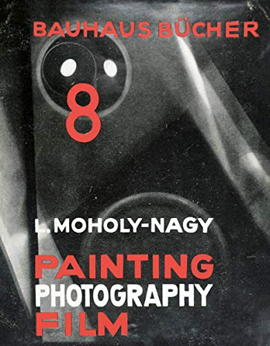 Painting, Photography, Film: Bauhausbücher 8