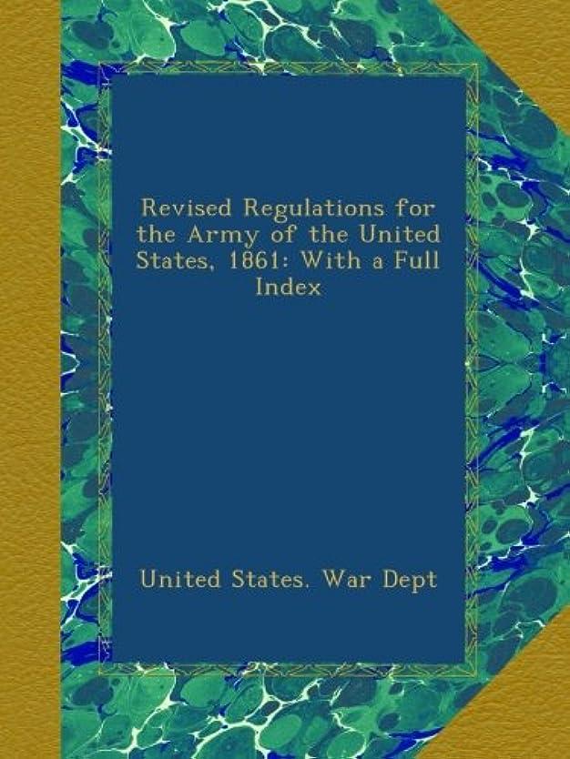 警戒聖域シートRevised Regulations for the Army of the United States, 1861: With a Full Index