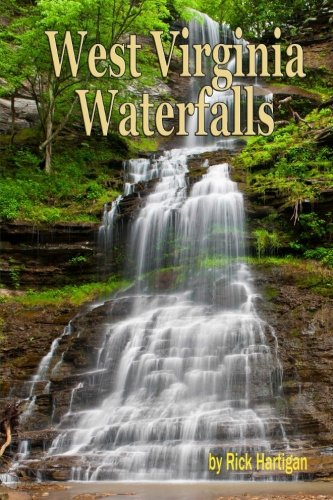 West Virginia Waterfalls: A guide to the states best waterfalls.