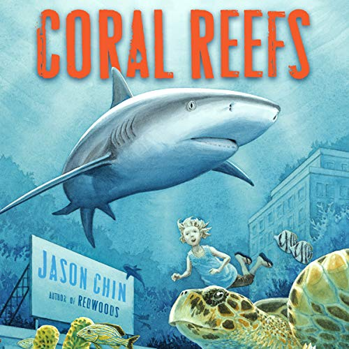 Coral Reefs: A Journey Through an Aquatic World Full of Wonder audiobook cover art