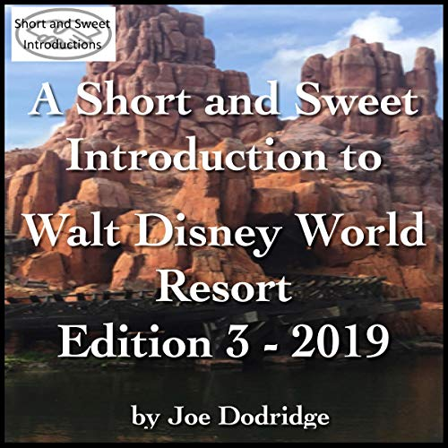 A Short and Sweet Introduction to Walt Disney World Resort: Edition 3 - 2019 cover art