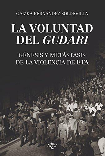La voluntad del gudari: Génesis y metástasis de la violencia de ETA (Ciencia Política - Semilla y Surco - Serie de Ciencia Política)