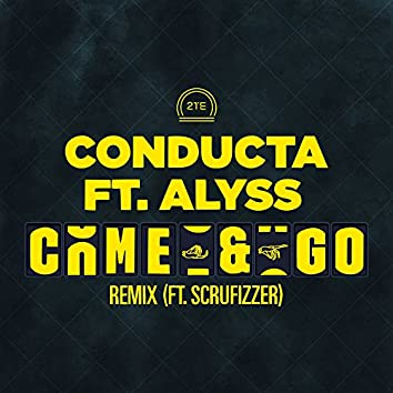 Come & Go (feat. Alyss & Scrufizzer) [Remix]