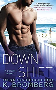 Down Shift (A Driven Novel Book 8) by [K. Bromberg]