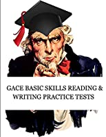 GACE Basic Skills Reading and Writing Practice Tests: Study Guide for Preparation for the GACE Basic Skills Exam (Tests 210 and 212)