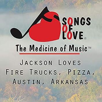 Jackson Loves Fire Trucks, Pizza, Austin, Arkansas
