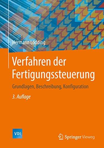 Verfahren der Fertigungssteuerung: Grundlagen, Beschreibung, Konfiguration (VDI-Buch)