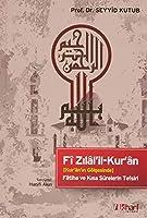 Fi Zilal'il-Kur'an; Kur'an'in Gölgesinde - Fatiha ve Kisa Surelerin Tefsiri