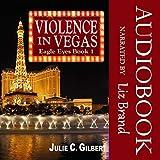Violence in Vegas: Eagle Eyes, Book 1