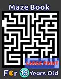 Maze Book For 13 Years Old Large Print: 80 Maze Puzzles for Smart Kids, Teens & Children's To Solve. Gift Idea For Birthday, Anniversary, Holidays, ... Trip. Girls and Boys Activity Puzzle Lovers