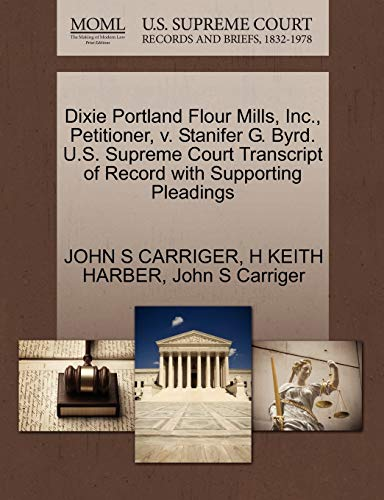 Dixie Portland Flour Mills, Inc., Petitioner, v. Stanifer G. Byrd. U.S. Supreme Court Transcript of Record with Supporting Pleadings
