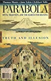 Parabola, Truth and Illusion, Volume 28 Number 4, Nov. 2003, Myth, Tradition, and the Search for Meaning