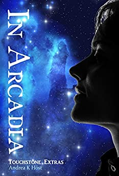 In Arcadia (Touchstone Book 5) by [Andrea K Höst]